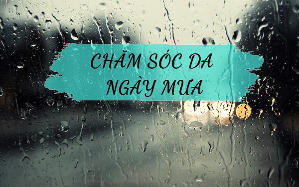 Cách chăm sóc da mùa nắng và mùa mưa có gì khác nhau?